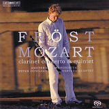 Mozart: Clarinet Concerto; Clarinet Quintet in A major